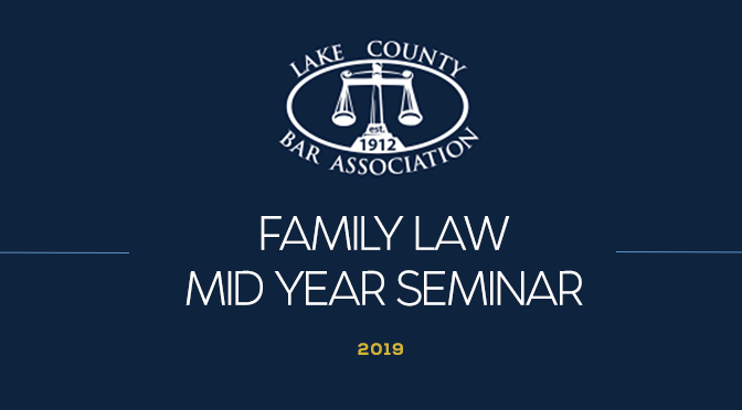 James M. Quigley and Jordan Rosenberg, Divorce and Family Law Attorneys, Presented at the Lake County Family Law Seminar